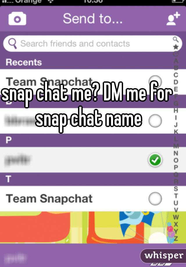 snap chat me? DM me for snap chat name