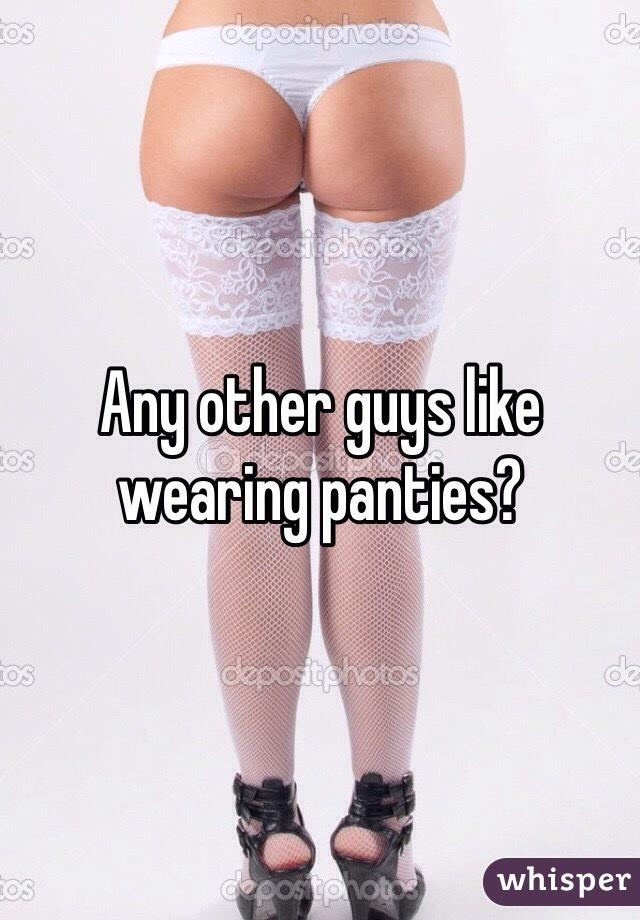 why do i like wearing panties
