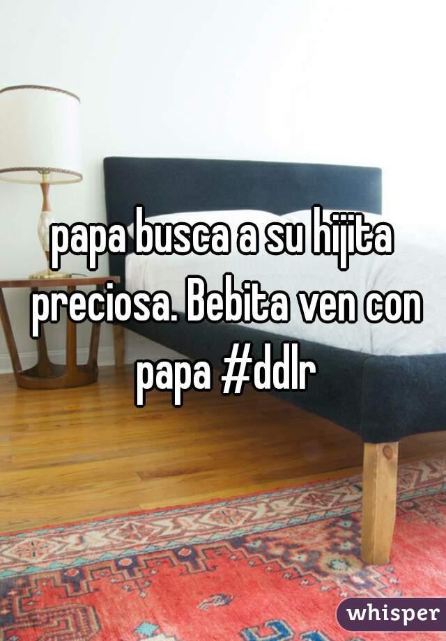 papa busca a su hijita preciosa. Bebita ven con papa #ddlr