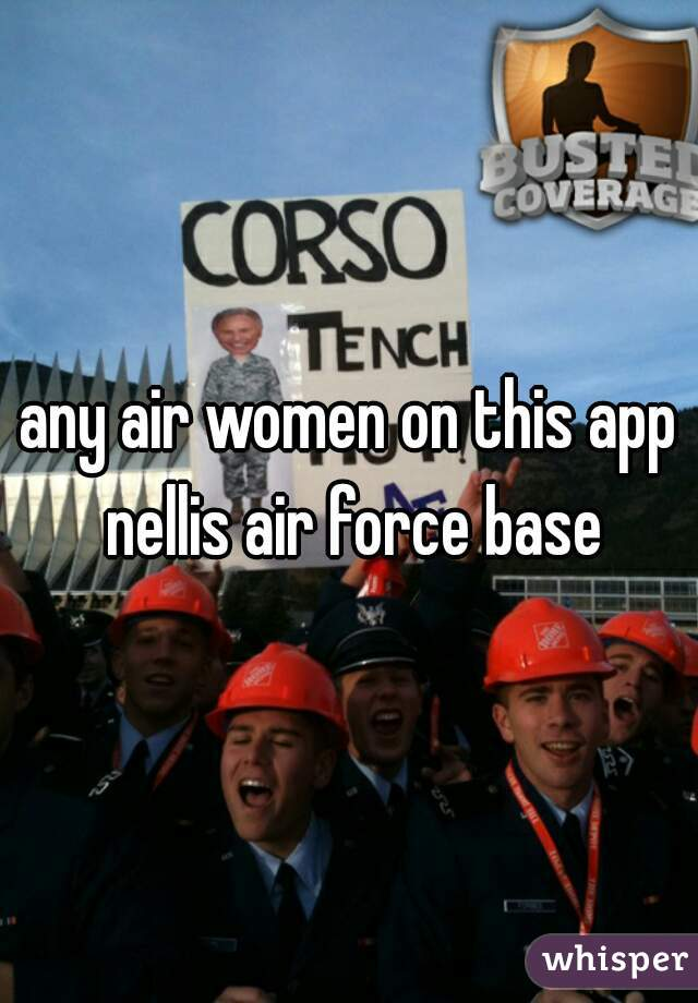 any air women on this app nellis air force base
