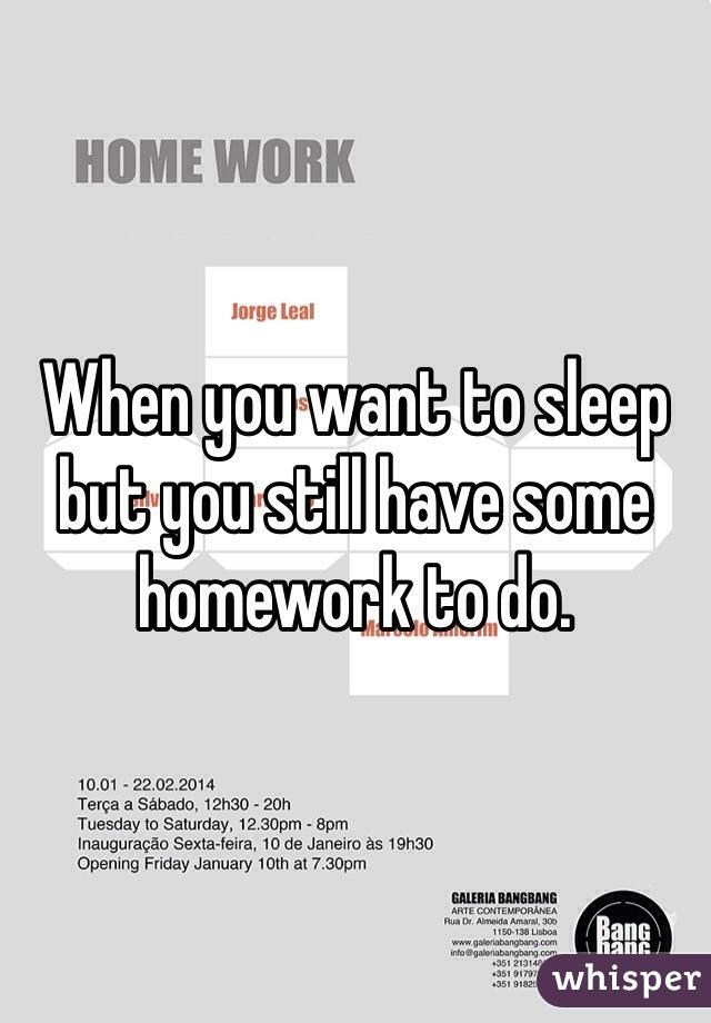 i have some homework