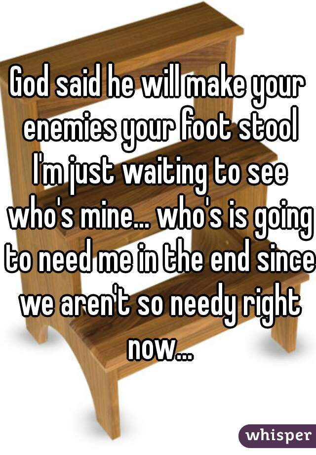 Cool God Said He Will Make Your Enemies Your Foot Stool Im Just Unemploymentrelief Wooden Chair Designs For Living Room Unemploymentrelieforg