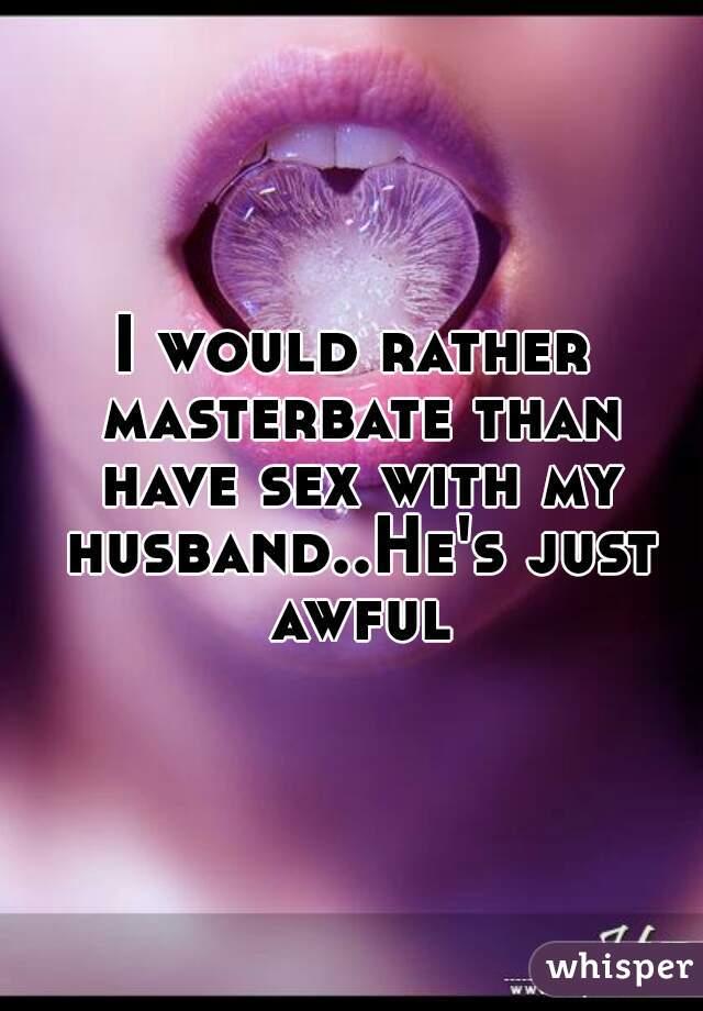 why do husbands masterbate