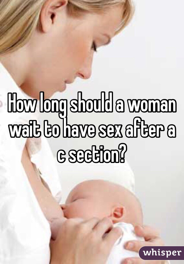 How long should a woman wait to have sex