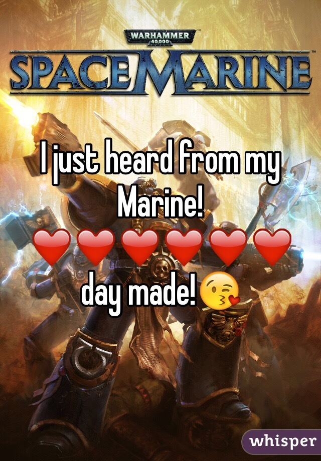 I just heard from my Marine!❤️❤️❤️❤️❤️❤ ️day made!😘