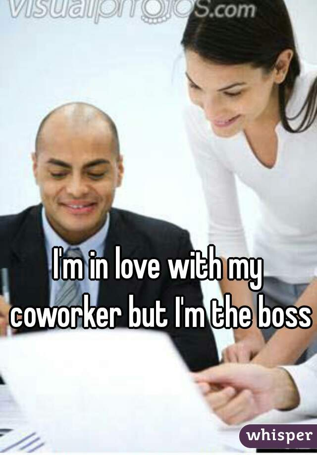 I'm in love with my coworker but I'm the boss