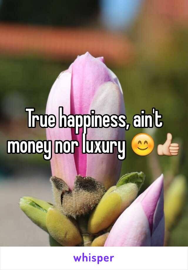 True happiness, ain't money nor luxury 😊👍