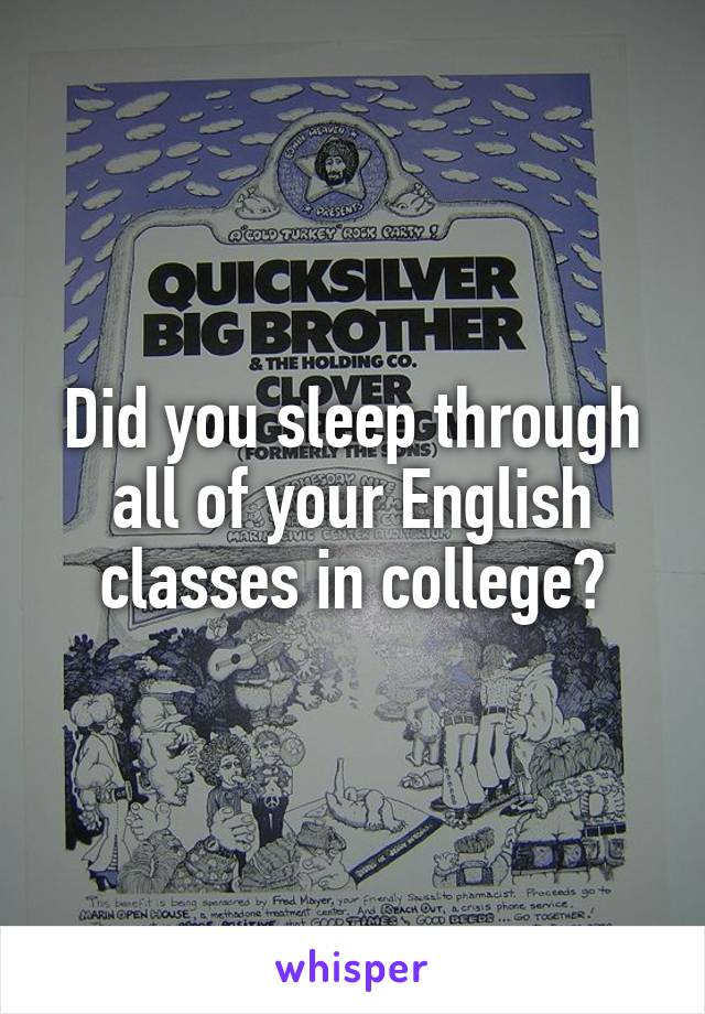 Did you sleep through all of your English classes in college?