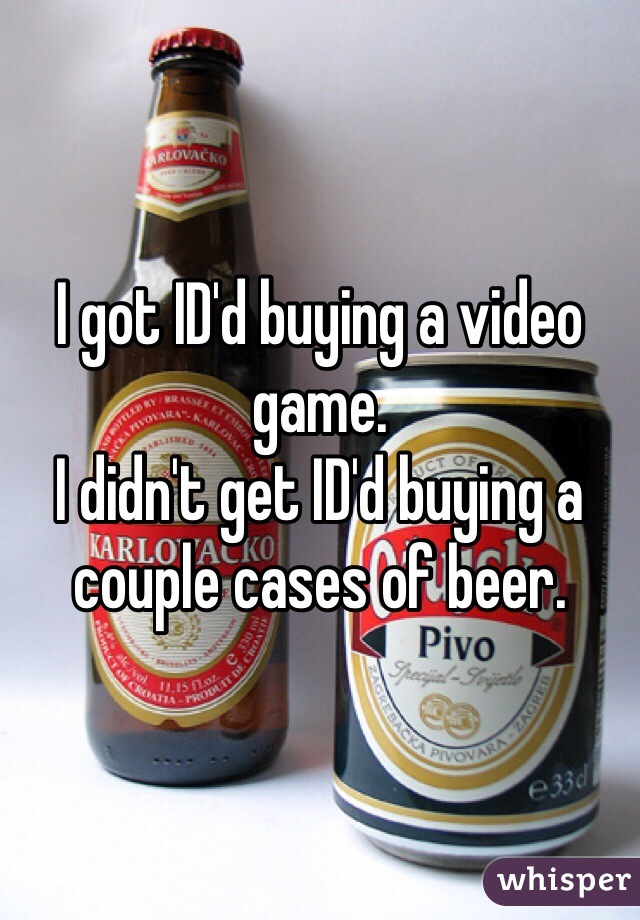 I got ID'd buying a video game.  I didn't get ID'd buying a couple cases of beer.