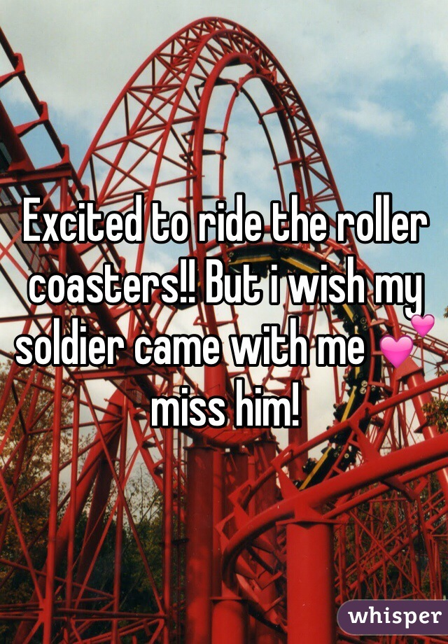 Excited to ride the roller coasters!! But i wish my soldier came with me 💕 miss him!