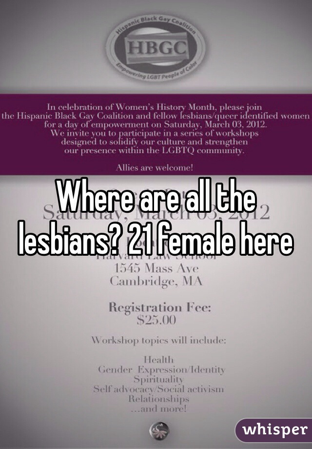 Where are all the lesbians? 21 female here