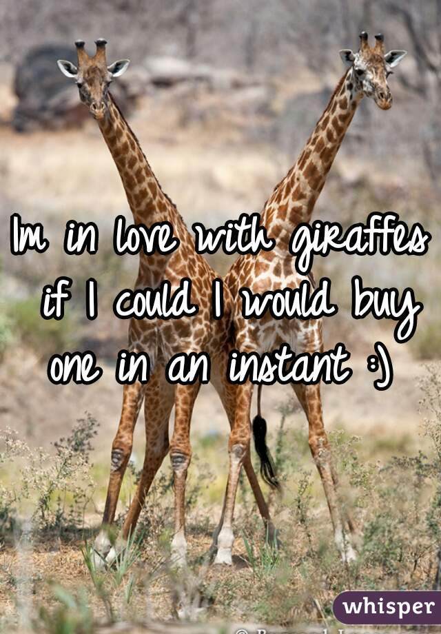 Im in love with giraffes if I could I would buy one in an instant :)