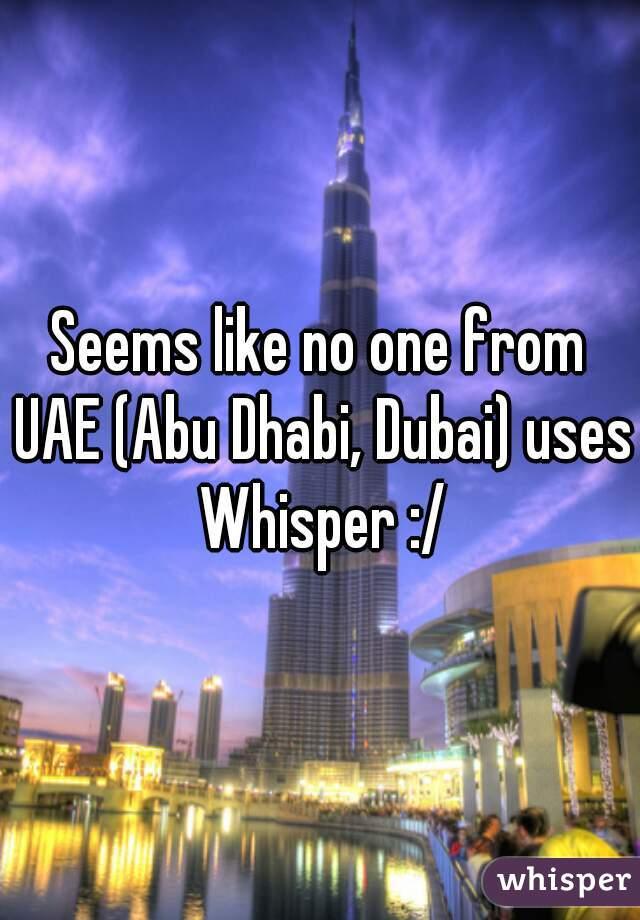 Seems like no one from UAE (Abu Dhabi, Dubai) uses Whisper :/