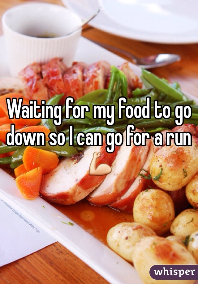 Waiting for my food to go down so I can go for a run 💪