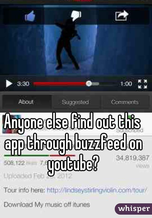 Anyone else find out this app through buzzfeed on youtube?