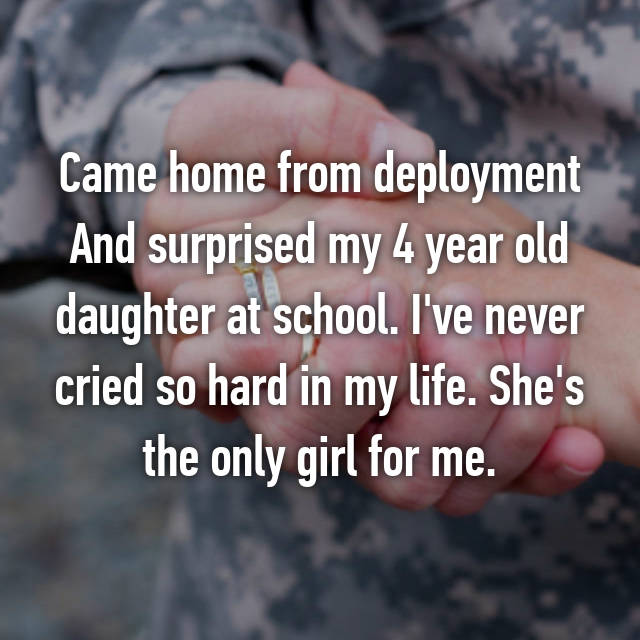 Came home from deployment And surprised my 4 year old daughter at school. I've never cried so hard in my life. She's the only girl for me.