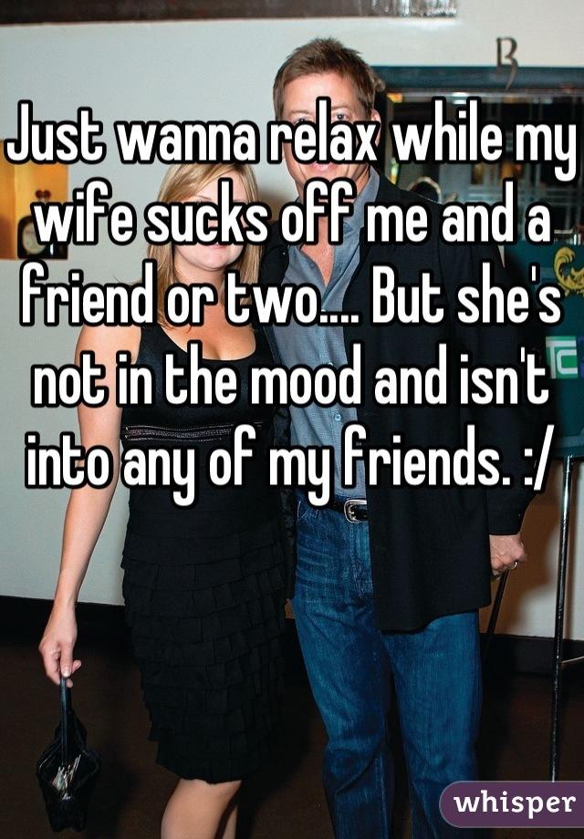 Wife makes me suck, sexxy asin