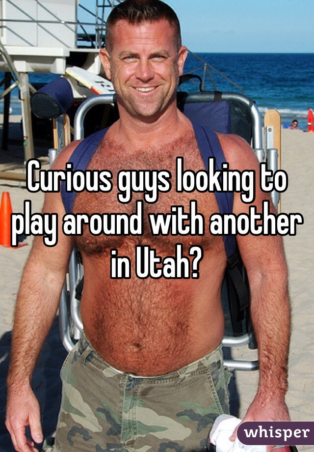 Curious guys looking to play around with another in Utah?