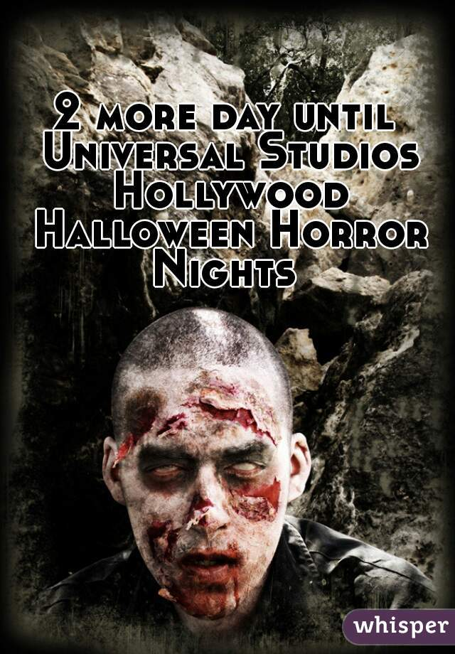 2 more day until Universal Studios Hollywood Halloween Horror Nights