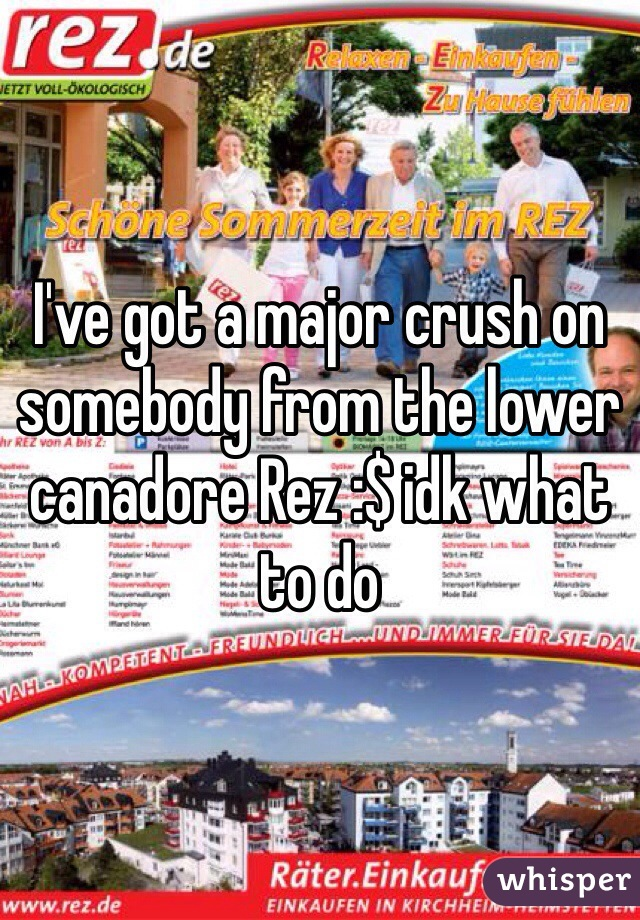 I've got a major crush on somebody from the lower canadore Rez :$ idk what to do