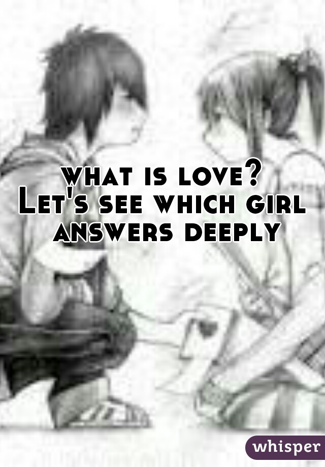 what is love? Let's see which girl answers deeply