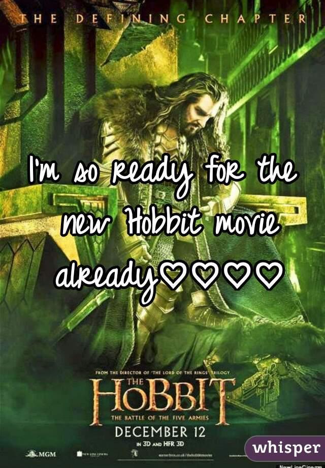 I'm so ready for the new Hobbit movie already♡♡♡♡
