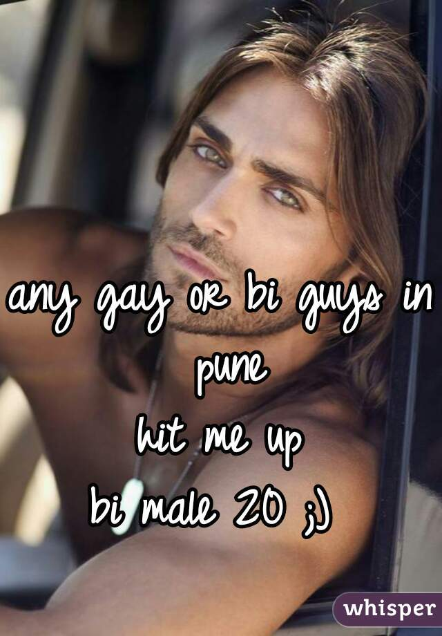 any gay or bi guys in pune hit me up bi male 20 ;)