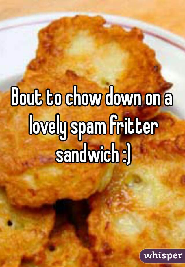Bout to chow down on a lovely spam fritter sandwich :)