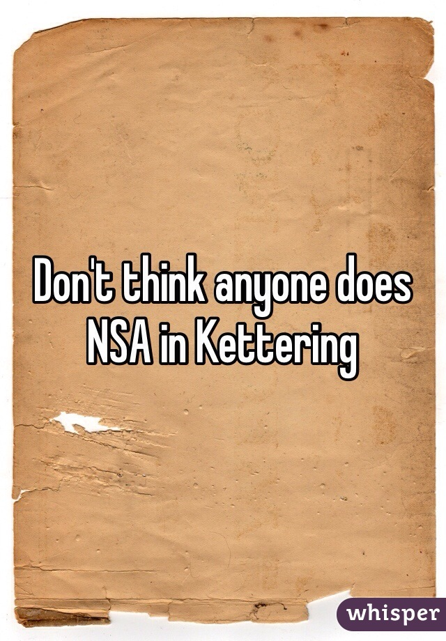 Don't think anyone does NSA in Kettering