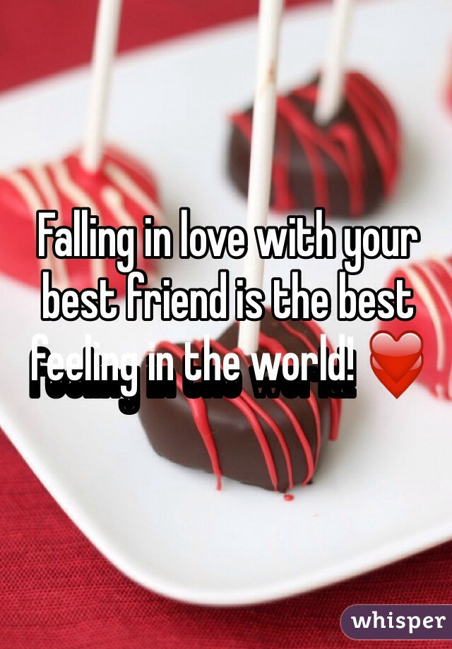 Falling in love with your best friend is the best feeling in the world! ❤️
