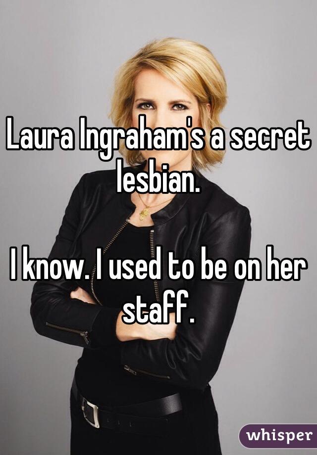 Is laura ingrahm a lesbian