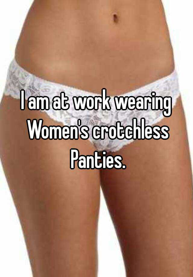 wearing panty Girl crotchless