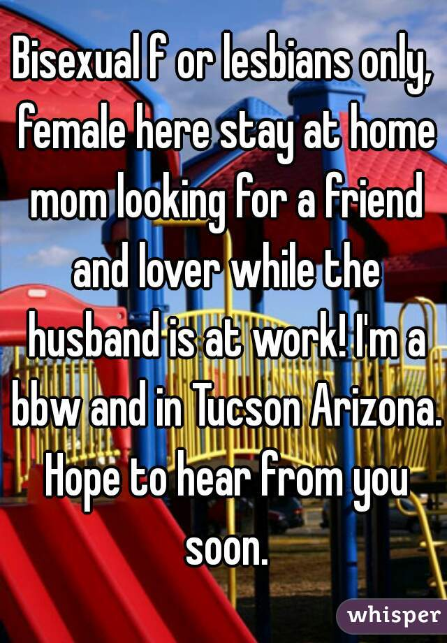 Bisexual f or lesbians only, female here stay at home mom looking ...