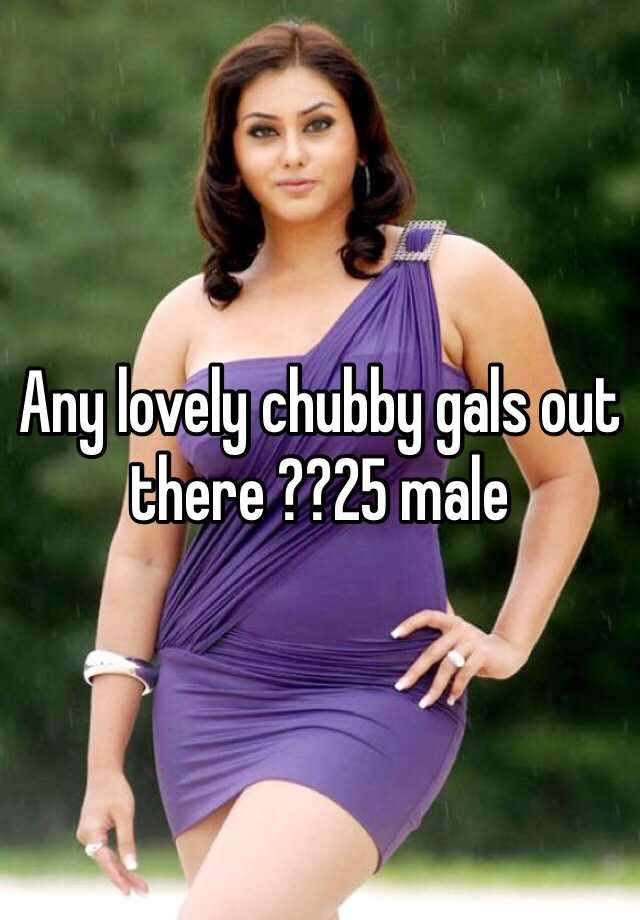 Chubby gals