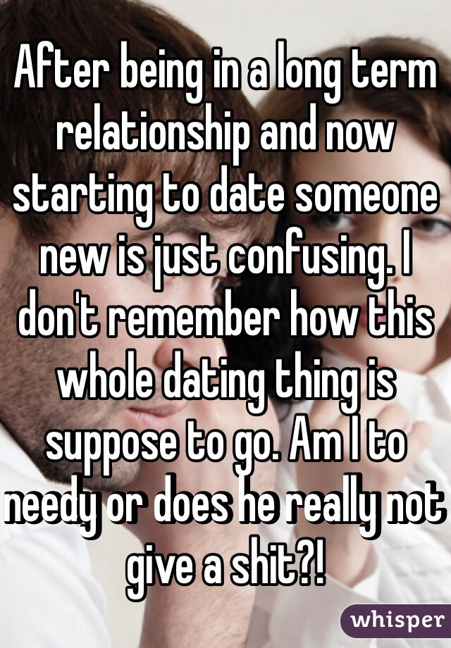 Dating someone who was in a long term relationship