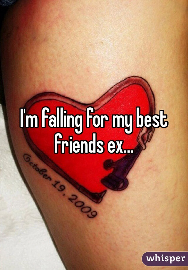 I'm falling for my best friends ex...