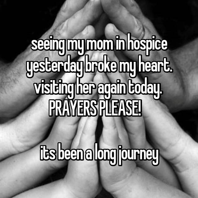 seeing my mom in hospice yesterday broke my heart. visiting her again today.  PRAYERS PLEASE! 🌼    its been a long journey