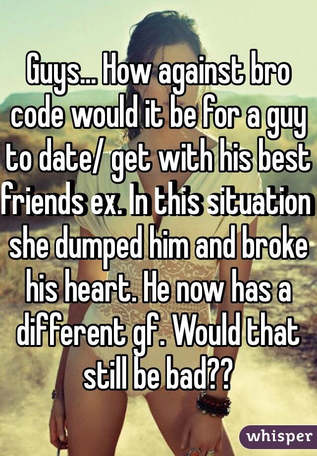 bro code dating friends exes