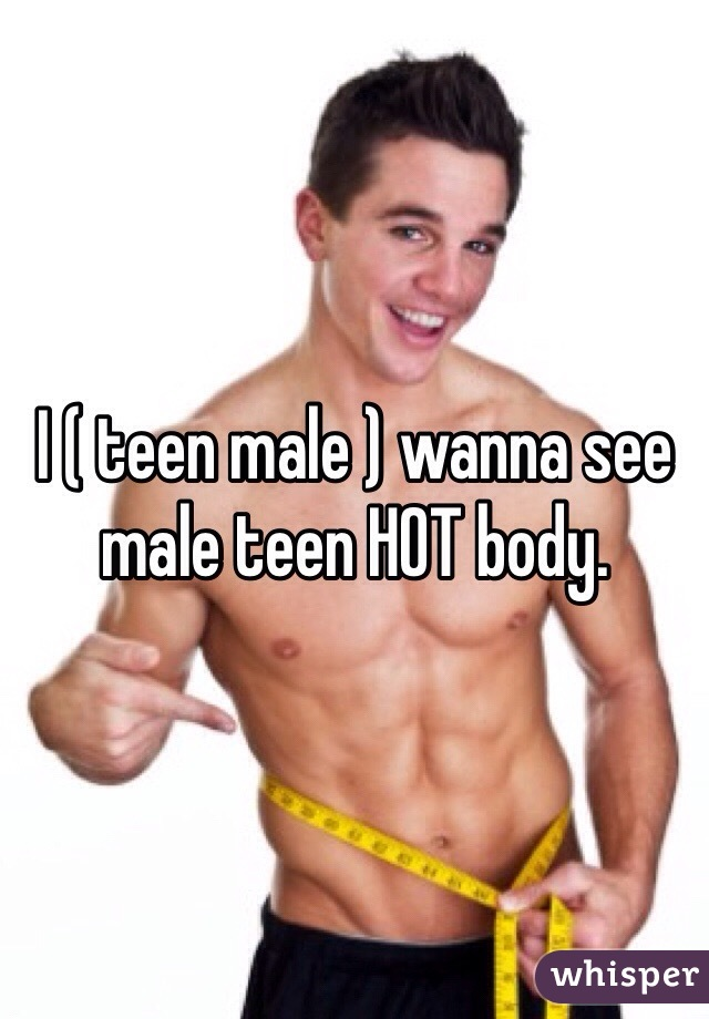Teen male body image thanks