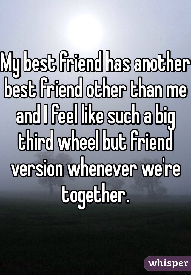 My best friend has another best friend