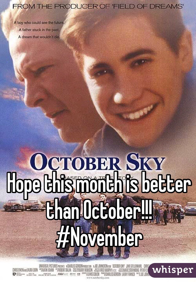 Hope this month is better than October!!! #November