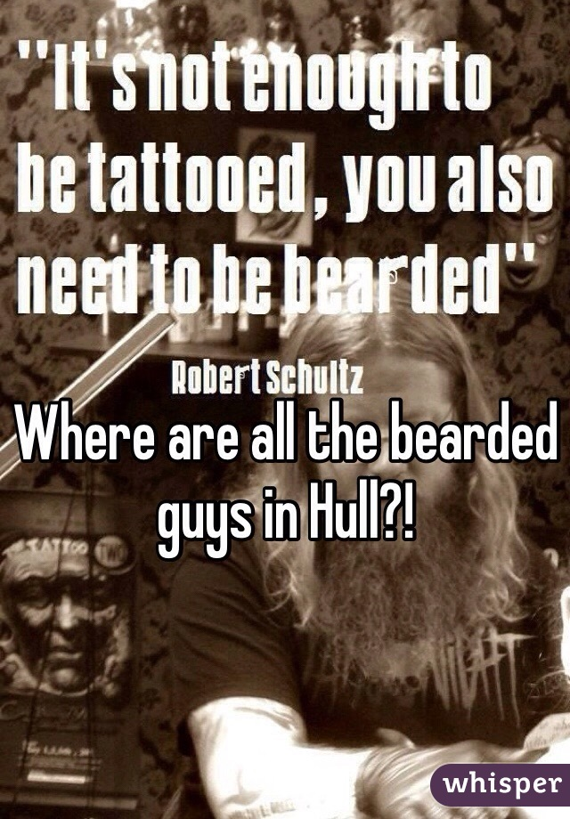 Where are all the bearded guys in Hull?!