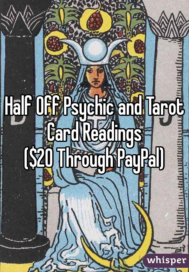 Half Off Psychic and Tarot Card Readings ($20 Through PayPal)