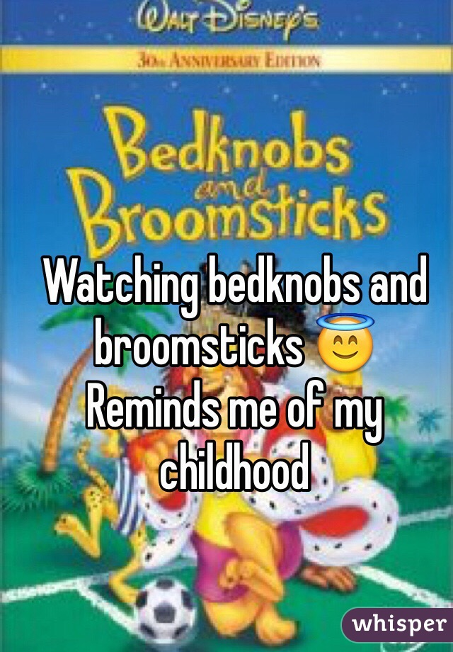 Watching bedknobs and broomsticks 😇 Reminds me of my childhood