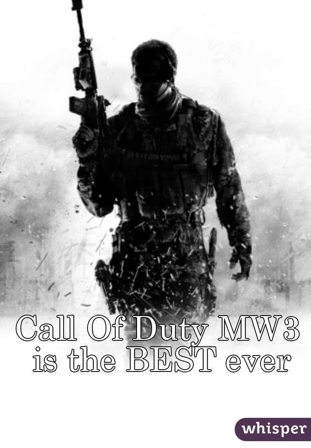 Call Of Duty MW3 is the BEST ever