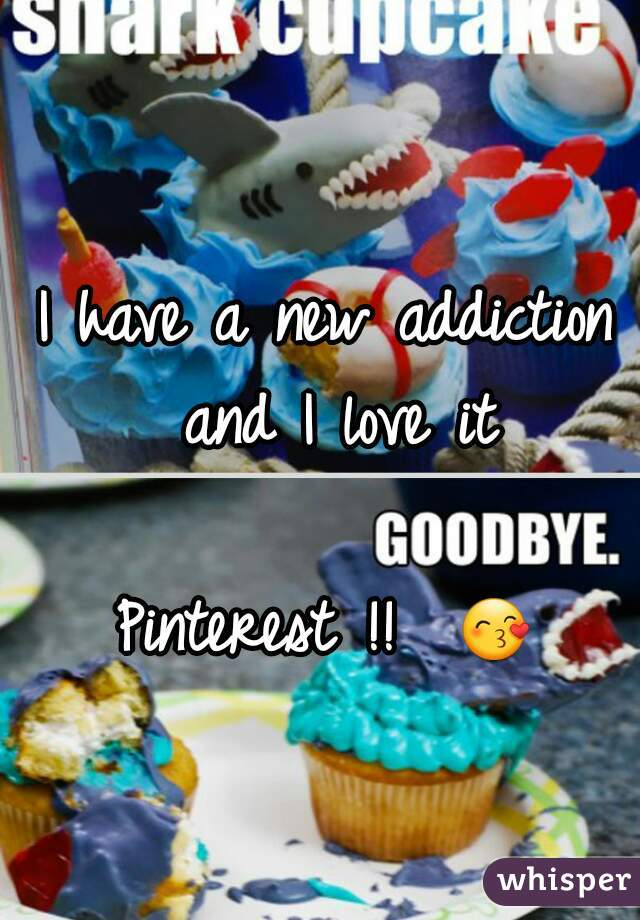 I have a new addiction and I love it  Pinterest !!  😙