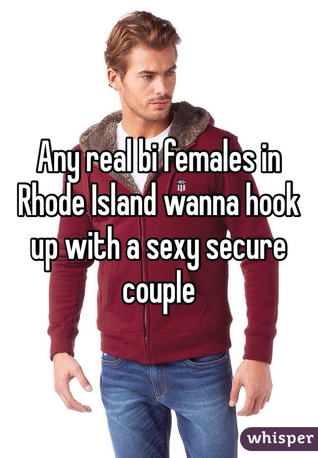 Any real bi females in Rhode Island wanna hook up with a sexy secure couple