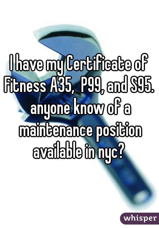 I Have My Certificate Of Fitness A35 P99 And S95 Anyone Know Of A