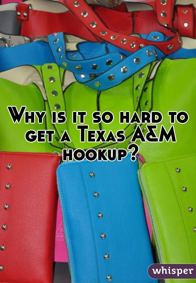 Why does hookup have to be so hard