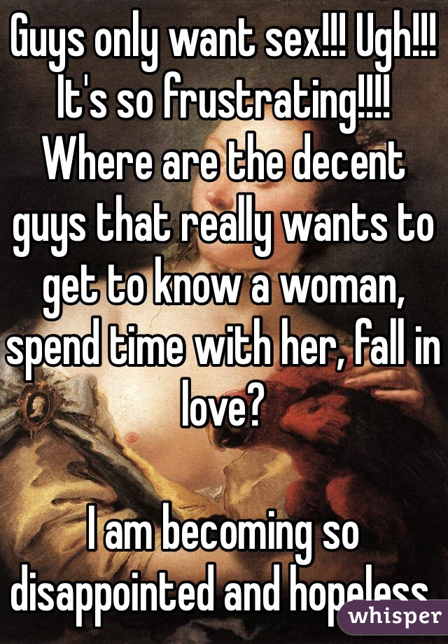 Guys just want sex